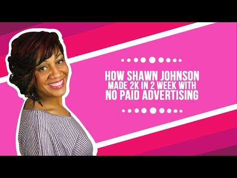 How Shawn Johnson Made 2k In 2 Week With No Paid Advertising