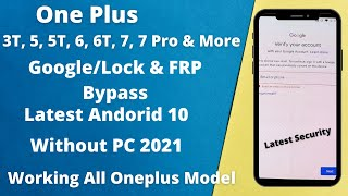 OnePlus 3T, 5, 5T, 6, 6T, 7, 7 Pro & More Frp Bypass Without PC | latest Security 2021  Android 10 Q