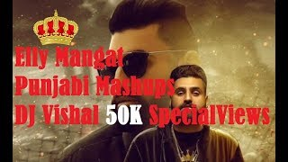 Elly Mangat All Mix Mashups Punjabi Bass Boosted 2K17 || DJ Vishal