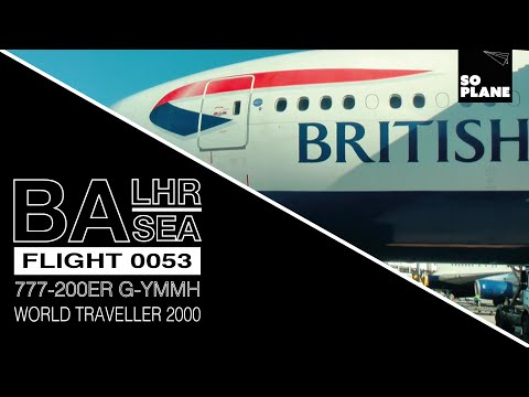 TRIP REPORT | British Airways | 777 | World Traveller | London Heathrow to Seattle | Full Flight