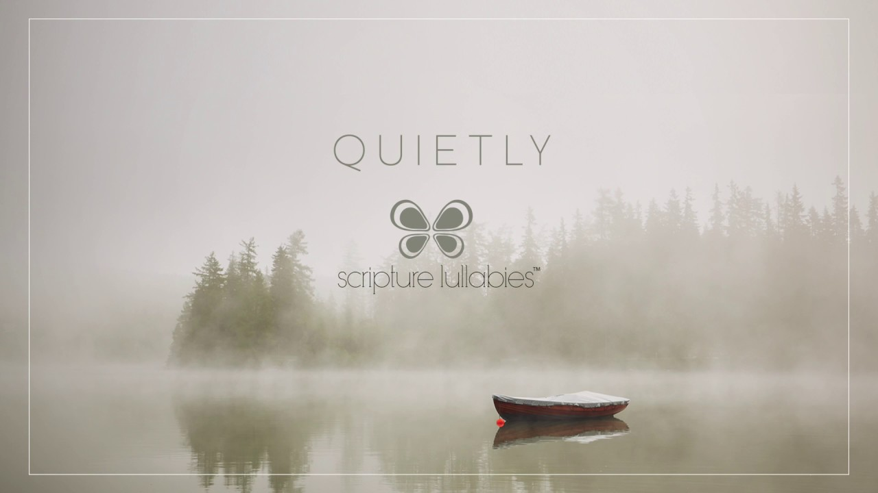 Quietly A New Instrumental Piano Album From Scripture Lullabies Youtube