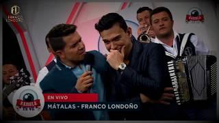 MATALAS (Franco Londoño) en vivo
