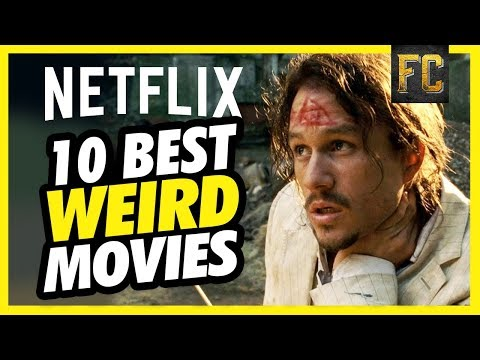 Top 10 Weird Movies on Netflix Right Now  Best Movies on Netflix 2018  Flick Connection