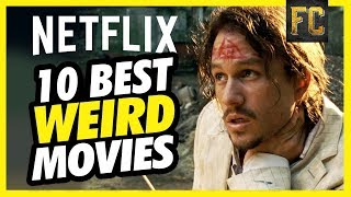 Top 10 Weird Movies on Netflix (Right Now) | Best Movies on Netflix 2018 | Flick Connection
