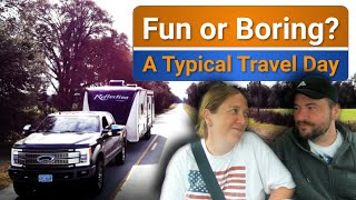 RV Life - A typical travel day