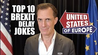 Top 10 Brexit Delay Jokes - NSFW   'United States of Europe'