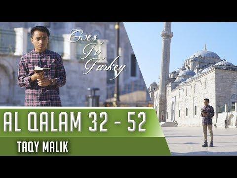 Goes To Turkey || Surat Al Qolam 32 - 52 || Taqy Malik