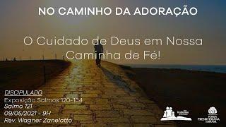 Culto Dominical - O Cuidado de Deus em Nossa Caminhada de Fé - Rev. Wagner Zanelatto