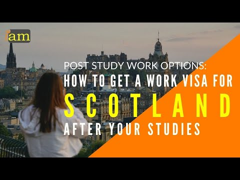 How to Get a Work Visa in Scotland After Your Studies - Post Study Work Options