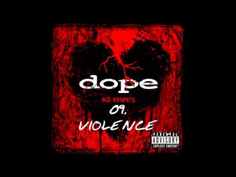 Dope - Violence   ( No Regrets ) + Lyrics