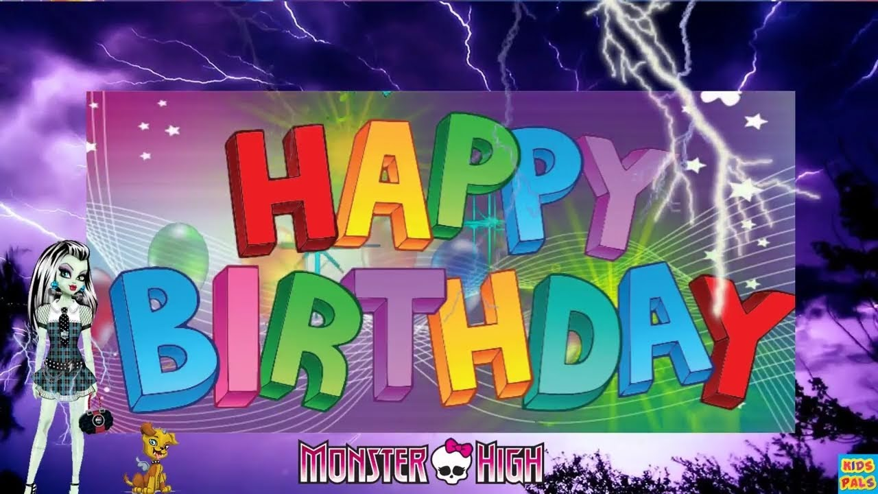 Happy Birthday Song Monster High Funny Songs For Kids Youtube