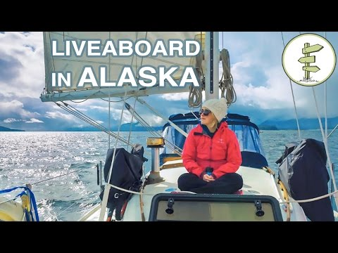 From Apartment Life to Living on a Sailboat in Alaska!  Sailing & Cruising Liveaboards