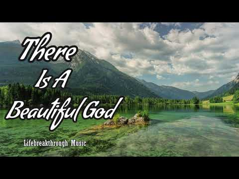 There Is A Beautiful God Full album- Lifebreakthrough Music