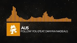 [House] - Au5 - Follow You (feat. Danyka Nadeau) [Monstercat Release]