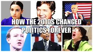 How the 2010s Changed Politics Forever