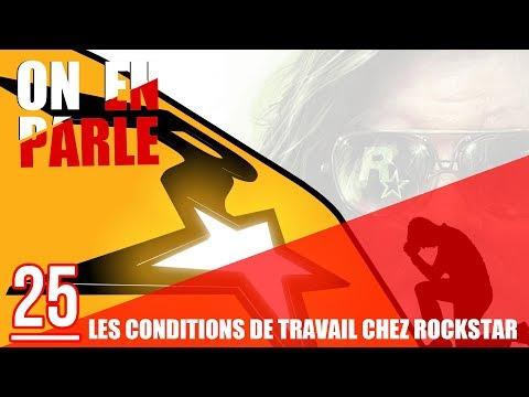 LES CONDITIONS DE TRAVAIL CHEZ ROCKSTAR GAMES (+ et - avec 18 TÉMOIGNAGES) - ON EN PARLE #25