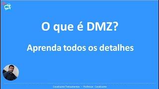 Me Explica - O que é DMZ?