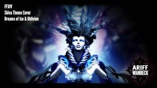 FFXIV - Shiva Theme Cover - Dreams of Ice & Oblivion
