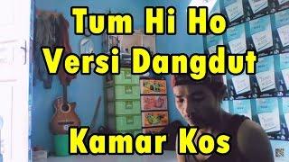 Tum Hi Ho    Versi Dangdut