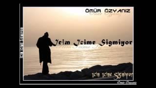 Ömür Özyaniz - Icim Icime Sigmiyor 2012 ( ARABESK RAP )