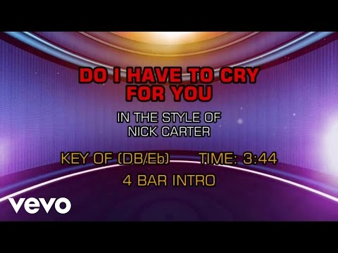 Nick Carter  Do I Have To Cry For You Karaoke