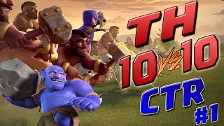 TH10 x Th10 CTR - Os Melhores Ataques da Temporada! parte1. Clash of Clans