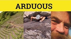 🔵 Arduous - Arduous Meaning - Arduous Examples - Arduous Defined