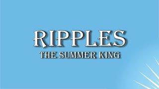 Ripples: The Summer King   Pastor Jon Moore