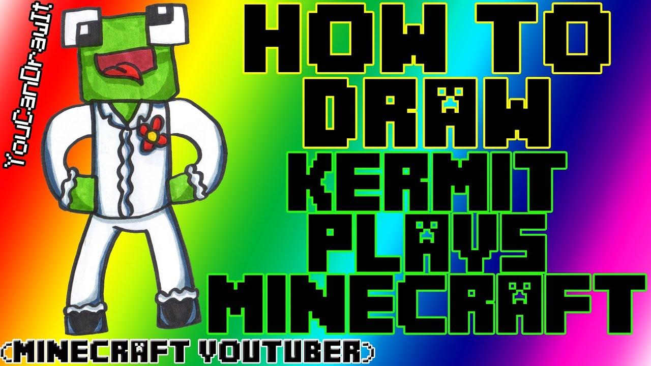 How To Draw Kermitplaysminecraft Minecraft Youtubers
