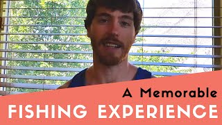 A Memorable Fishing Experience thumbnail picture.