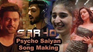 Psycho Saiyan Song Making Video | Saaho | Prabhas | Shraddha Kapoor | Anirudh | Dhvani Bhanushali