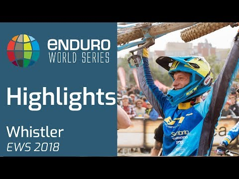 EWS 2018: Whistler Highlights