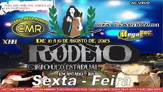 XII Rodeio Crioulo Estadual - GAN Anita Garibaldi - 16 a 19 de agosto 2018 - Encantado-RS - Sexta