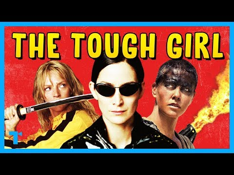 The Tough Girl Trope, Explained