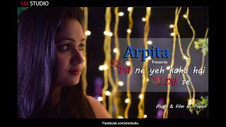 Dil Ne Yeh Kaha Hai Dil Se - Dhadkan |  Cover by Arpita Biswas | Sm studio | new hindi song