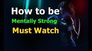How to be mentally strong | and 5 HAPPINESS TIPS