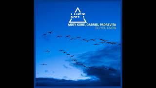 Angy Kore, Gabriel Padrevita - Do You Know (Original Mix) YouTube Videos