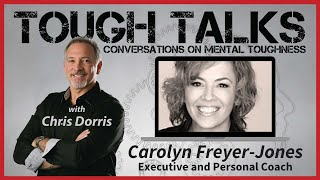 TOUGH TALKS - E028 - Carolyn Freyer-Jones - Executive and Personal Coach