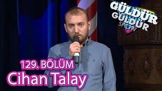 Güldür Güldür Show 129. Bölüm, Cihan Talay