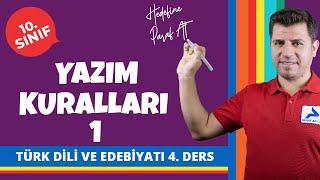 Yazım Kuralları 1   10. Sınıf Türk Dili ve Edebiyatı Konu Anlatımları #10edbyt