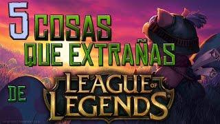 5 cosas que seguro EXTRAÑAS de League of Legends l UnParDeMonos