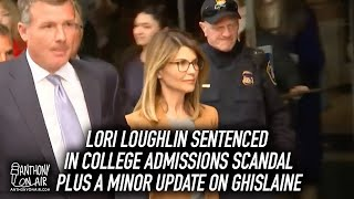 Lori Loughlin Sentenced In College Admissions Scandal