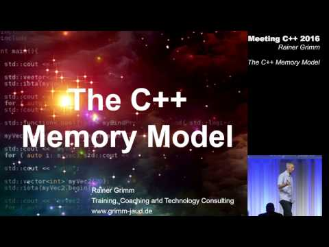 The memory model in C++ - Rainer Grimm - Meeting C++ 2016