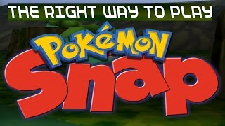 THE RIGHT WAY TO PLAY POKEMON SNAP!