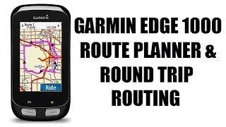 Garmin Edge 1000 Route Planner & Round Trip Routing