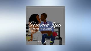 DJ SPINALL - Gimme Luv (Audio Video) ft. Olamide