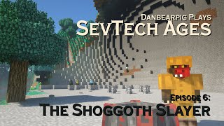 SevTech: Ages S2E6 - The Shoggoth Slayer