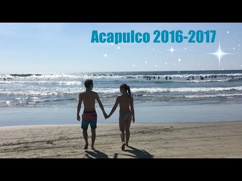 Travel Diary : Acapulco 2016 - 2017