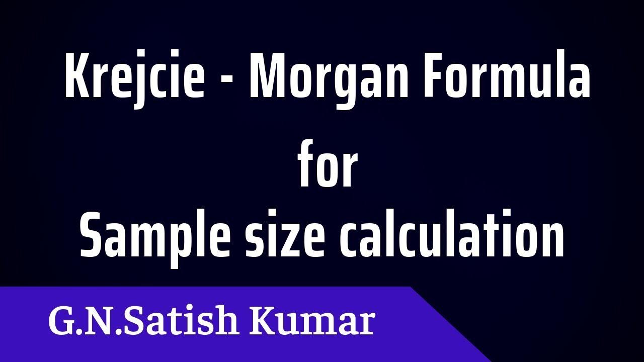 Krejcie Morgan Formula For Sample Size Calculation By G N Satish Kumar Youtube