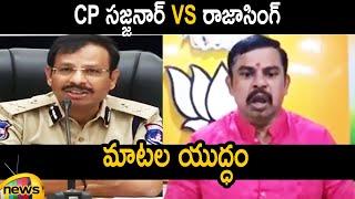 Heated Argument Between CP Sajjanar And BJP MLA Raja Singh | Telangana Latest News | Mango News